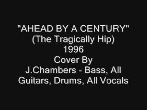 Ahead By A Century - Cover (The Tragically Hip)