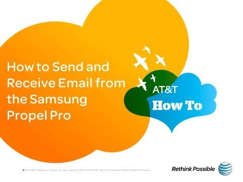 How to Send and Receive Email from the Samsung Propel Pro: AT&T How To Video Series