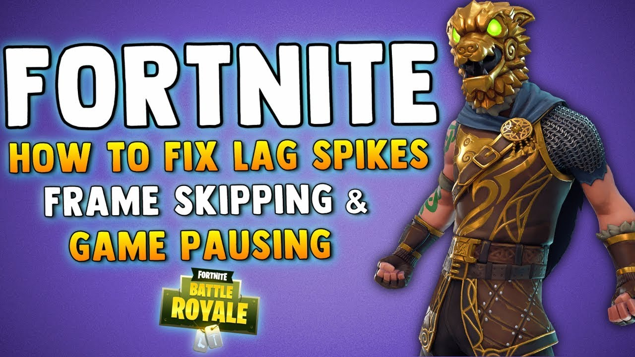 HOW TO FIX LAG SPIKES - FRAME SKIPPING & GAME PAUSING - Fortnite Battle  Royale Performance FIX