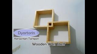Cara Membuat Rak Dinding Couple Dari Kayu | Wooden Wall Shelf