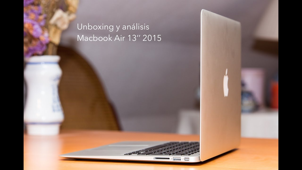 unboxing y an lisis macbook air 13 39 39 2015 youtube