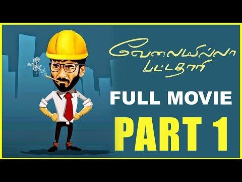 Velaiyilla Pattathari - Full Movie | Part 1