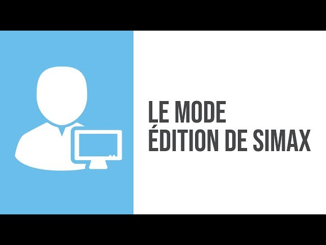Comment personnaliser son ERP CRM ? Découvrez le mode édition de SIMAX