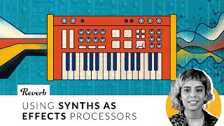 Using Synths as Effects Processors