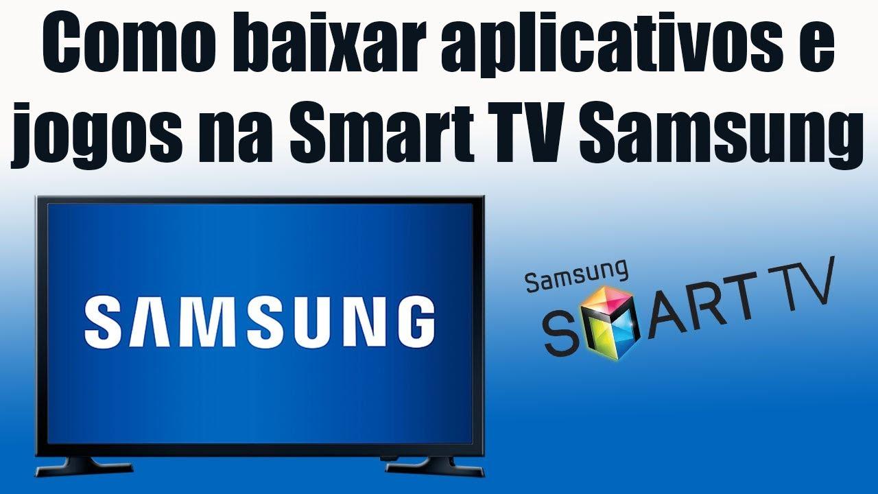 como baixar aplicativos android na smart tv samsung