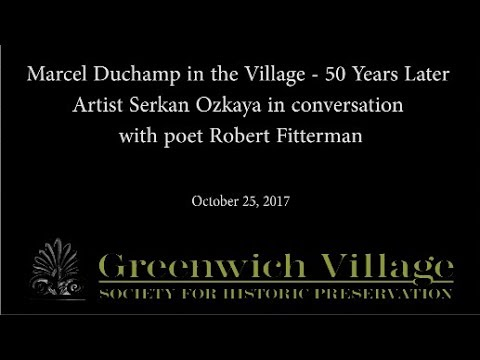 Marcel Duchamp in the Village - 50 Years Later 10/25/17