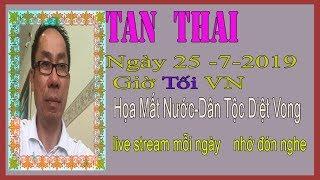 Tan Thai  Truc Tiep (  Ngày 25/7/2019 (Tối   vn