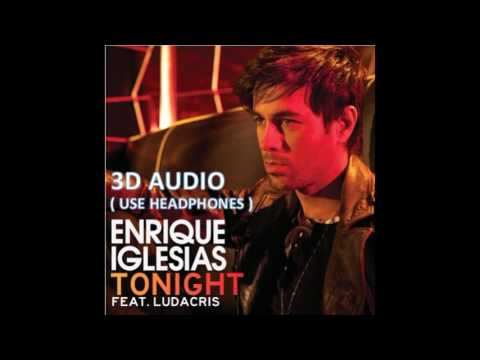 3D AUDIO!!! Enrique Iglesias  Tonight {Im Lovin You} USE HEADPHONES Virtual sound!!