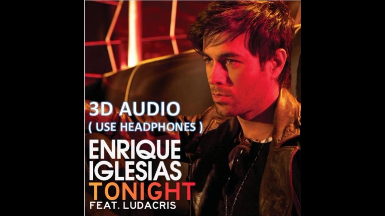 3d audio!!! ] enrique iglesias tonight {i'm lovin' you} (use.