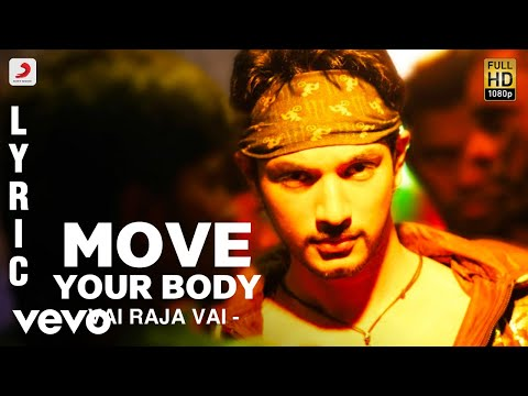 Mix - Vai Raja Vai - Move Your Body Lyric | Gautham Karthik, Priya Anand | Yuvan
