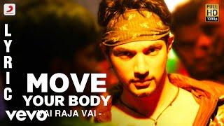 Vai Raja Vai - Move Your Body Lyric | Gautham Karthik, Priya Anand | Yuvan