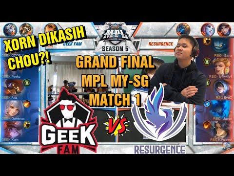 GRAND FINAL MPL MY - SG GEEKFAM VS RESURGENCE MATCH 1 - XORN DIKASIH CHOU???