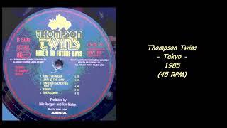 Thompson Twins - Tokyo - 1985 (45 RPM)