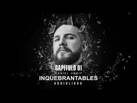 AUDIOLIBRO INQUEBRANTABLES CAPÍTULO #1 - Daniel Habif