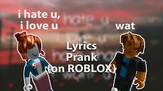 gnash - i hate u, i love u | ROBLOX Lyric Prank