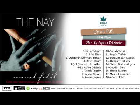 Umut Fitil / The Nay - Ey Aşık-ı Dildade (Official Lyrics Video)
