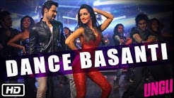 'Dance Basanti' Full Audio Song- Ungli