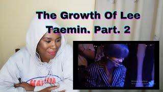 The Growth Of Lee Taemin Part 2 [샤이니 태민의 성장기] - REACTION