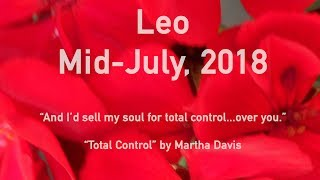 Leo WILL YOU GET WHAT YOU WANT? JULY 2018 MID MONTH Tarot Reading