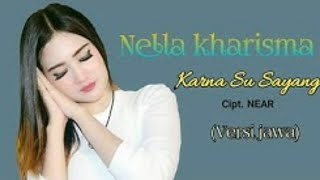 NELLA KHARISMA-Karna Su Sayang (versi jawa)official lyirics
