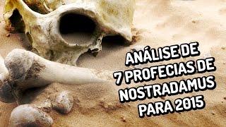 Análise de 7 profecias de Nostradamus para 2015