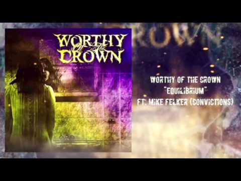 Worthy of the Crown - Equilibrium Feat. Mike Felker of Convictions