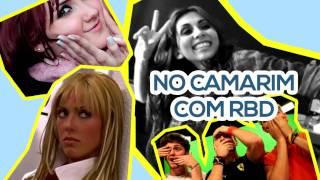 NO CAMARIM COM RBD