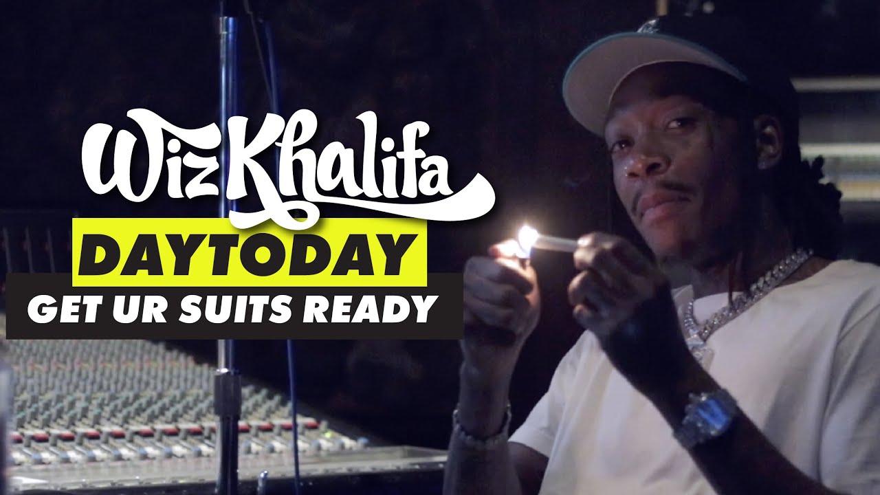 Wiz Khalifa - DayToday - Get Ur Suits Ready