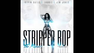 Laudie - Stripper Bop (Remix) Ft. Kevin Gates & Jim Jones [Prod. By Haz Futcha]