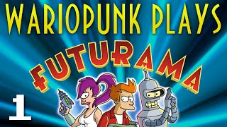 Wariopunk Plays: Futurama (PS2) - Part 1