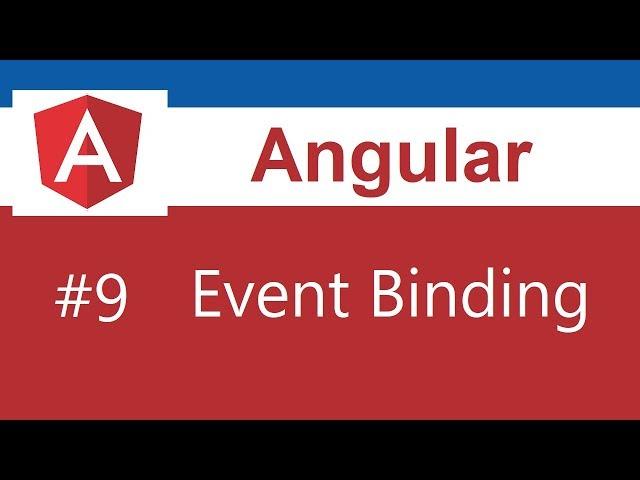 Angular 8 Tutorial - 9 - Event Binding