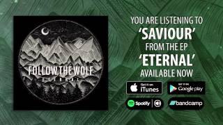 FOLLOW THE WOLF - Saviour