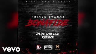 Prince Swanny - Bonafide (Dead Like Dog Riddim)