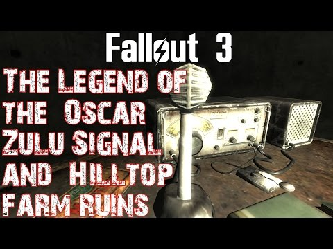 Fallout 3- The Legend of Signal Oscar Zulu  and the Hilltop Farm Ruins