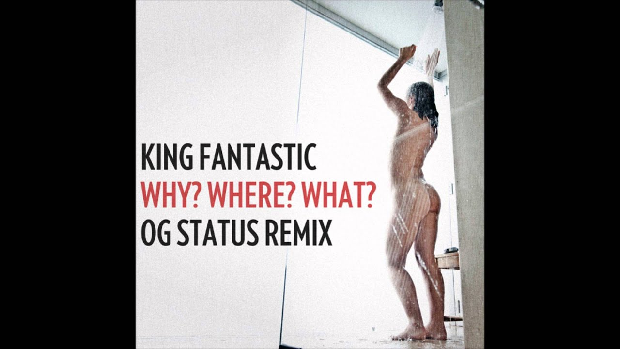 King fantastic why where what video