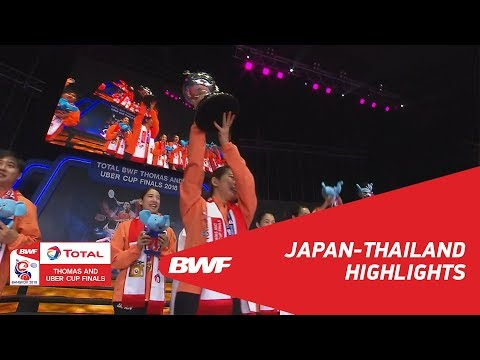 TOTAL BWF Thomas & Uber Cup Finals 2018   Japan vs Thailand F   Highlights   BWF 2018