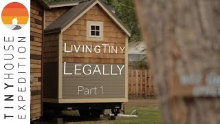 Living Tiny Legally, Part 1 Documentary - Innovative Tiny House Zoning
