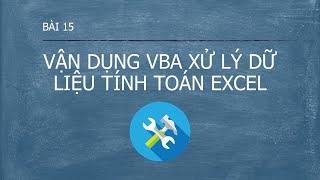 Lập trình VBA [Offline tại lớp học] - Bài 15 Bài tập vận dụng VBA xử lý tính toán trong VBA (Phần 3)