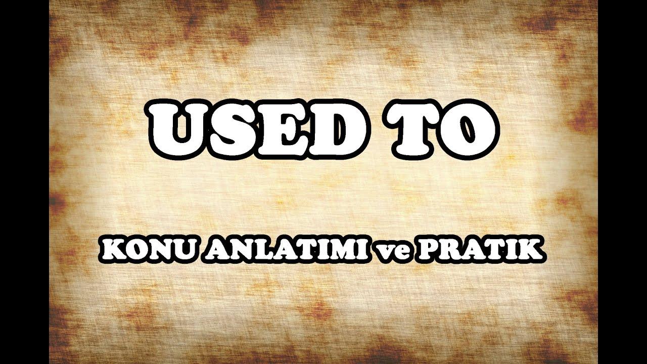 Used >> 30 Used To Konu Anlatimi Ve Pratik Ingilizce Gramer