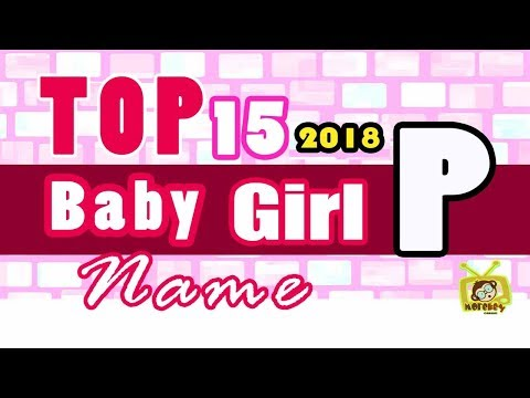 baby-girl-name-starting-with-p,-2018-'s-top-15,-modern-baby-names-2018
