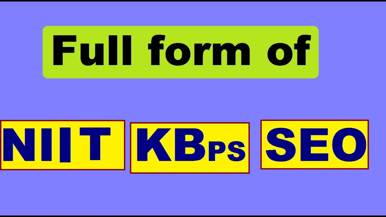 Full form of NIIT, KBps and SEO - YouTube