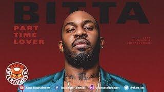 Bitta - Part Time Lover (Raw) November 2018