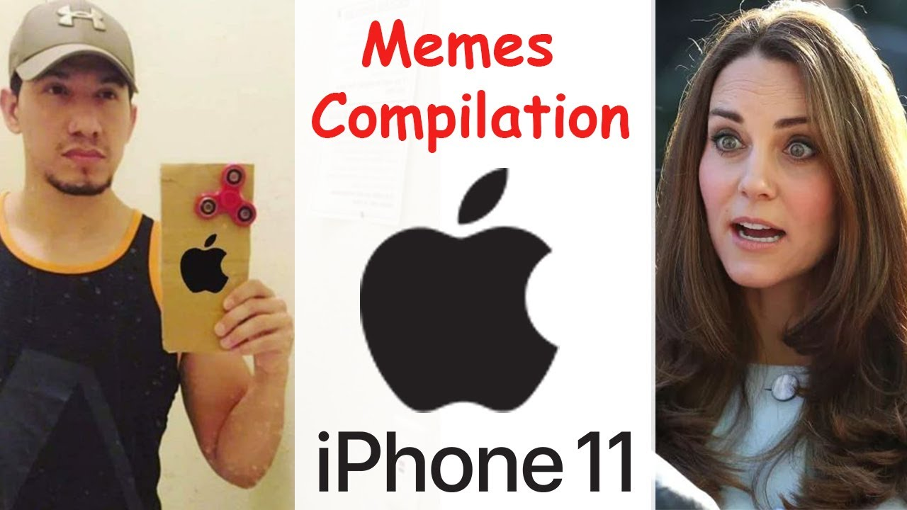 Memes About Apple Iphone 11 Compilation 2019 Youtube