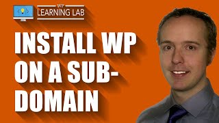 Install WordPress on a subdomain of an existing WP site - WordPress Subdomain | WP Learning Lab Mp3
