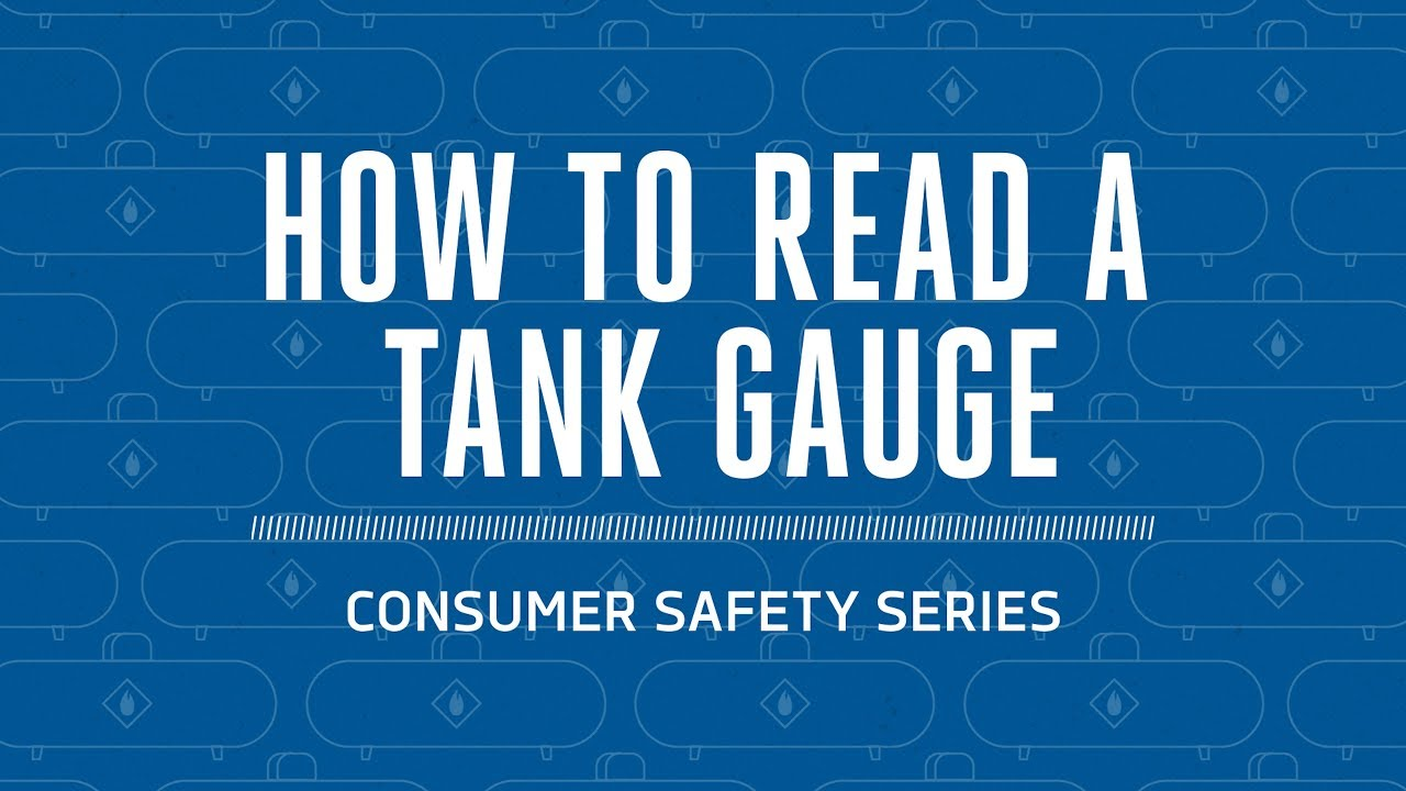 Propane Safety: How to Read a Tank Gauge