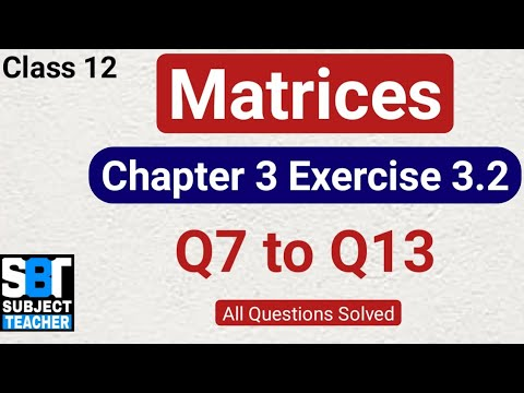 Download Chapter 3 Matrices Exercise 3.2 (Q7 to Q13) class 12 Maths    NCERT