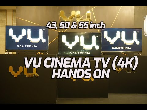 Vu Cinema 4K TVs  43 inch, 50 inch and 55 inch Hands-on and Quick Comparison with LG and Samsung TV