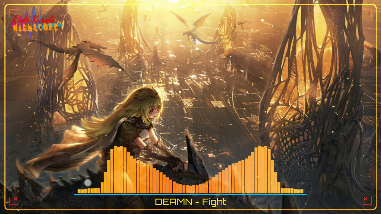 Nightcore ♪ DEAMN♪ Fight