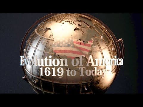 Evolution of America: 1619 to Today -  Preview