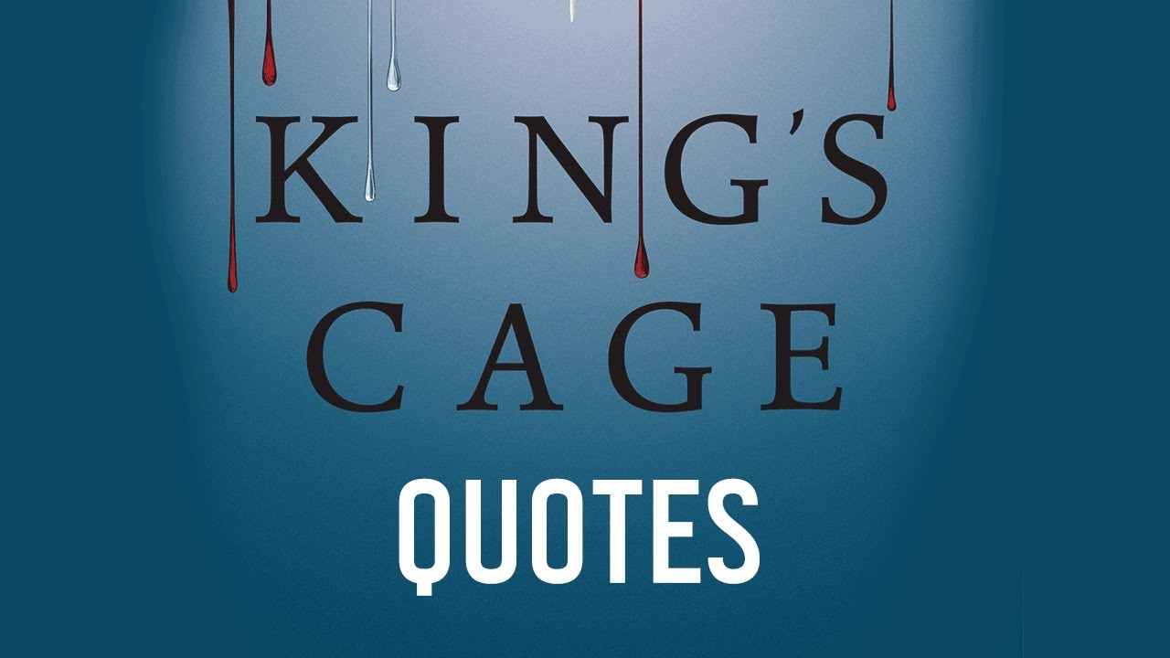 Kings Cage Quotes